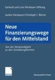 Neue Finanzierungswege für den Mittelstand - Von der Notwendigkeit zu den Gestaltungsformen.