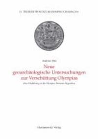 Neue geoarchäologische Untersuchungen zur Verschüttung Olympias - Eine Einführung in die Olympia-Tsunami-Hypothese.