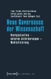 Neue Governance der Wissenschaft - Reorganisation - externe Anforderungen - Medialisierung.