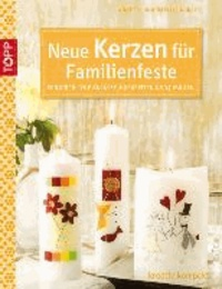 Neue Kerzen für Familienfeste - Für kirchliche Anlässe, Hochzeiten und Jubiläen.
