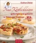 Neue Köstlichkeiten gebacken und gekocht in Thüringer Tradition.