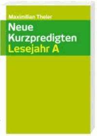 Neue Kurzpredigten - Lesejahr A.