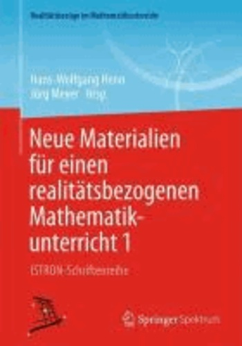 Neue Materialien für einen realitätsbezogenen Mathematikunterricht 1 - ISTRON-Schriftenreihe.