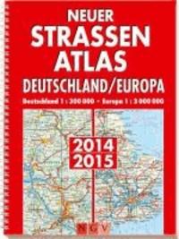 Neuer Straßenatlas Deutschland/Europa 2014/2015 - Deutschland 1 : 300 000 / Europa 1 : 3 000 000.