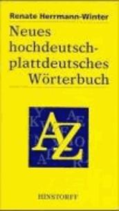 Neues hochdeutsch-plattdeutsches Wörterbuch für den mecklenburgisch-vorpommerschen Sprachraum - Sinngleiche und sinnähnliche Wörter. Phrasen und Redensarten.