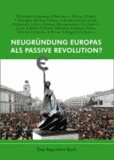 Neugründung Europas als passive Revolution?.