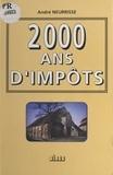 Neurisse - 2000 ans d'impôts.