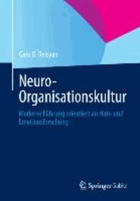 Neuro-Organisationskultur - Moderne Führung orientiert an Hirn- und Emotionsforschung.