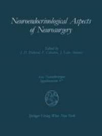 Neuroendocrinological Aspects of Neurosurgery - Proceedings of the Third Advanced Seminar in Neurosurgical Research Venice, April 30-May 1, 1987.