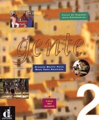 Neus Sans Baulenas et Ernesto Martin Peris - Gente 2 - Libro del Alumno.
