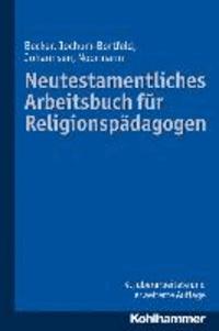 Neutestamentliches Arbeitsbuch für Religionspädagogen.