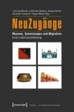 NeuZugänge - Museen, Sammlungen und Migration. Eine Laborausstellung.