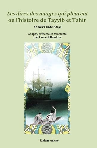 Les dires des nuages qui pleurent ou l'histoire de Tayyib et Tahir