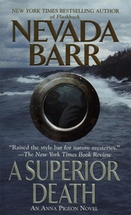 Nevada Barr - A Superior Death (Anna Pigeon Mysteries, Book 2) - A thrilling adventure of the American wilderness.