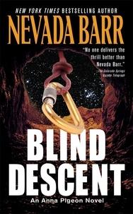 Nevada Barr - Blind Descent (Anna Pigeon Mysteries, Book 6) - A gripping and suspenseful crime thriller.
