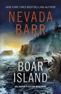 Nevada Barr - Boar Island (Anna Pigeon Mysteries, Book 19) - A suspenseful mystery of the American wilderness.