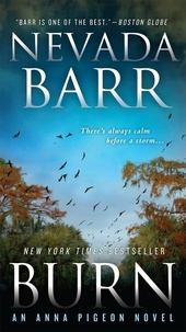 Nevada Barr - Burn (Anna Pigeon Mysteries, Book 16) - A spellbinding mystery of New Orleans.