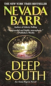 Nevada Barr - Deep South (Anna Pigeon Mysteries, Book 8) - A mystery full of tension and suspense.