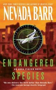 Nevada Barr - Endangered Species (Anna Pigeon Mysteries, Book 5) - A spellbindingly tense crime thriller.