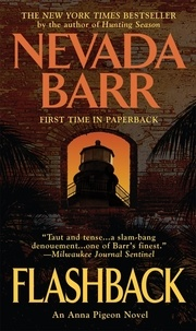 Nevada Barr - Flashback (Anna Pigeon Mysteries, Book 11) - A spellbinding novel of mystery, crime and isolation.