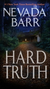 Nevada Barr - Hard Truth (Anna Pigeon Mysteries, Book 13) - A gripping hunt for a deadly enemy.