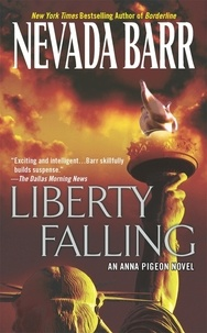 Nevada Barr - Liberty Falling (Anna Pigeon Mysteries, Book 7) - A thrilling mystery set in New York City.