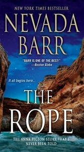 Nevada Barr - The Rope (Anna Pigeon Mysteries, Book 17) - A gripping, breath-taking thriller.