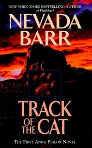 Nevada Barr - Track of the Cat (Anna Pigeon Mysteries, Book 1) - A gripping crime novel of the Texan wilderness.