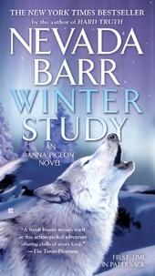 Nevada Barr - Winter Study (Anna Pigeon Mysteries, Book 14) - A rivetingly tense thriller.