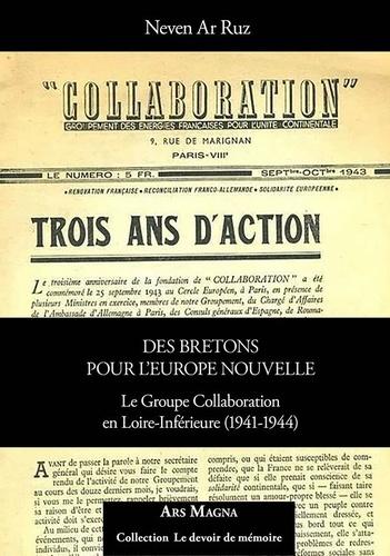 Neven Ar Ruz - Des Bretons pour l'Europe nouvelle - Le Groupe Collaboration en Loire-Inférieure (1941-1944).