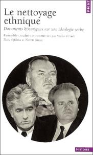 Neven Simac et Mirko Drazen Grmek - Le nettoyage ethnique. - Documents historiques sur l'idéologie serbe.