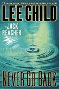 Never Go Back - A Jack Reacher Novel.
