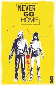Matthew Rosenberg - Never Go Home - Tome 01 - La Cavale de Duncan et Maddie.