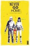 Patrick Kindlon - Never Go Home - Tome 01 - La Cavale de Duncan et Maddie.