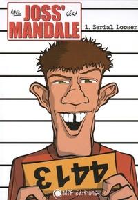 Névil et  Céka - Joss' Mandale Tome 1 : Serial Looser.