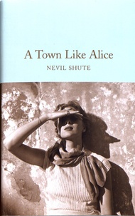 Nevil Shute - A Town Like Alice.