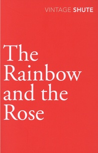 Nevil Shute - The Rainbow and the Rose.