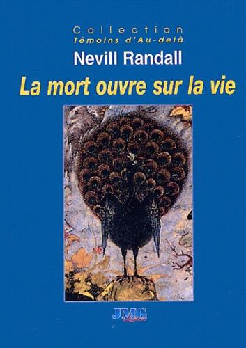Nevill Randall - La mort ouvre sur la vie.