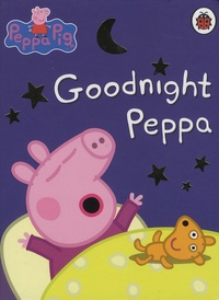 Neville Astley et Mark Baker - Goodnight Peppa.