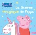 Neville Astley et Mark Baker - La licorne magique de Peppa.