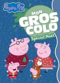 Neville Astley et Mark Baker - Mon gros colo Peppa Pig - Spécial Noël.