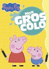 Neville Astley et Mark Baker - Mon gros colo Peppa Pig.