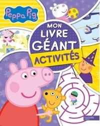 Neville Astley et Mark Baker - Mon livre géant activités Peppa Pig.