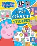 Neville Astley et Mark Baker - Mon livre géant stickers Peppa Pig.