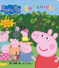 Neville Astley et Mark Baker - Peppa Pig  : En famille ! - Un livre animé.