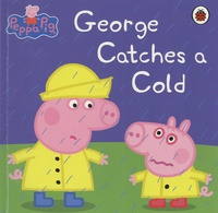 Neville Astley et Mark Baker - Peppa Pig : George Catches a Cold.