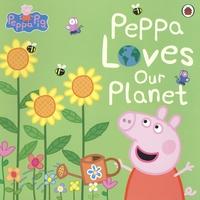 Neville Astley et Mark Baker - Peppa Pig  : Peppa Loves Our Planet.