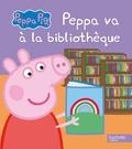 Neville Astley et Mark Baker - Peppa va à la bibliothèque.