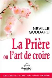 Neville Goddard - La prière ou l'art de croire.