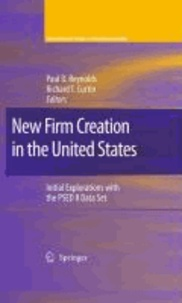 New Firm Creation in the United States - Initial Explorations with the PSED II Data Set.